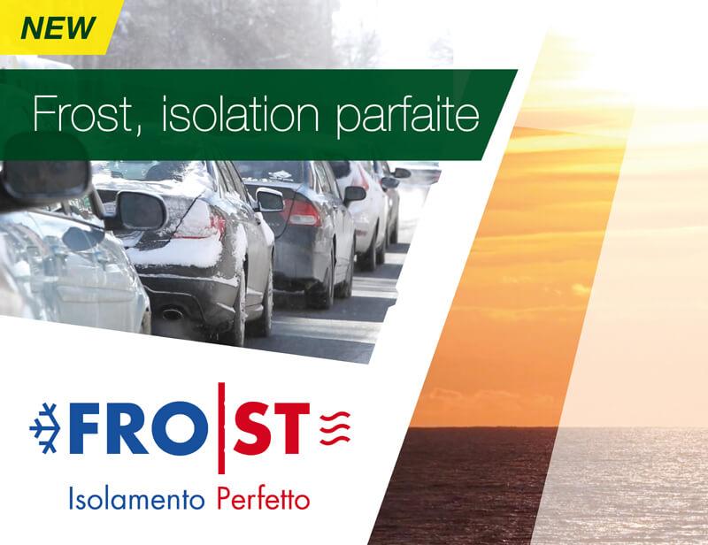 Frost, isolation parfaite!